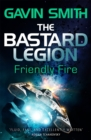 The Bastard Legion: Friendly Fire : Book 2 - Book