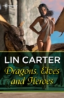 Dragons, Elves and Heroes - eBook