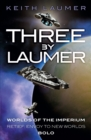 Three By Laumer : Worlds of the Imperium, Retief: Envoy to New Worlds, Bolo - eBook