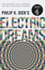 Philip K. Dick's Electric Dreams: Volume 1 : The stories which inspired the hit Channel 4 series - Book