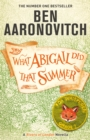 What Abigail Did That Summer : A Rivers Of London Novella - Book