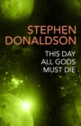 This Day All Gods Die : The Gap Cycle 5 - Book