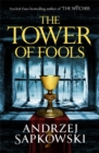 The Tower of Fools : From the bestselling author of THE WITCHER series comes a new fantasy - Book