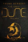 The Great Dune Trilogy : Dune, Dune Messiah, Children of Dune - eBook