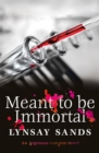 Meant to Be Immortal : Book Thirty-Two - Book