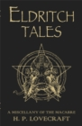 Eldritch Tales : A Miscellany of the Macabre - Book