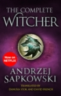 The Complete Witcher : The Last Wish, Sword of Destiny, Blood of Elves, Time of Contempt, Baptism of Fire, The Tower of the Swallow, The Lady of the Lake and Seasons of Storms - eBook