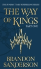 The Way of Kings Part One : The Stormlight Archive Book One - Book