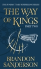 The Way of Kings Part Two : The Stormlight Archive Book One - Book