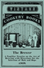 The Brewer - A Familiar Treatise on the Art of Brewing with Directions for the Selection of Malt and Hops - eBook