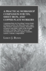 A Practical Workshop Companion for Tin, Sheet Iron, and Copper Plate Workers : Containing Rules for Describing Various Kinds of Patterns used by Tin, Sheet Iron, and Copper Plate Workers, Practical Ge - eBook