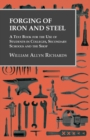 Forging of Iron and Steel - A Text Book for the Use of Students in Colleges, Secondary Schools and the Shop - eBook