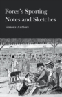 Fores's Sporting Notes and Sketches - eBook