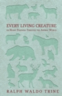 Every Living Creature - or Heart-Training Through the Animal World - eBook