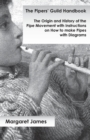 The Pipers' Guild Handbook - The Origin and History of the Pipe Movement with Instructions on How to make Pipes with Diagrams - eBook