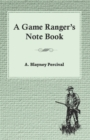 A Game Ranger's Note Book - eBook