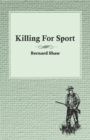 Killing For Sport - Essays by Various Writers - eBook