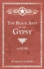 The Black Arts of the Gypsy - A Study - eBook