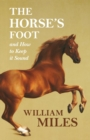 The Horse's Foot and How to Keep it Sound - eBook