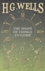 The Shape of Things to Come - eBook