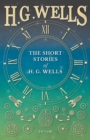 The Short Stories of H. G. Wells - eBook