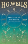 The Stolen Bacillus and Other Incidents - eBook