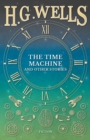 The Time Machine and Other Stories - eBook