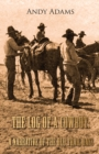 The Log of a Cowboy: A Narrative of the Old Trail Days - eBook