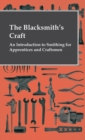The Blacksmith's Craft - An Introduction To Smithing For Apprentices And Craftsmen - eBook
