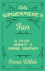 Lady Windermere's Fan - A Play about a Good Woman - eBook