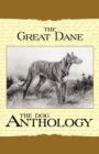 The Great Dane - A Dog Anthology (A Vintage Dog Books Breed Classic) - eBook
