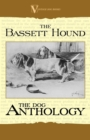The Basset Hound - A Dog Anthology (A Vintage Dog Books Breed Classic) - eBook