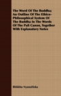 The Word Of The Buddha; An Outline Of The Ethico-Philosophical System Of The Buddha In The Words Of The Pali Canon, Together With Explanatory Notes - eBook
