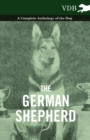 The German Shepherd - A Complete Anthology of the Dog - eBook