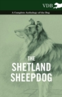 The Shetland Sheepdog - A Complete Anthology of the Dog - eBook