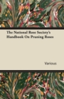 The National Rose Society's Handbook on Pruning Roses - eBook