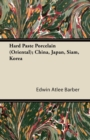 Hard Paste Porcelain (Oriental); China, Japan, Siam, Korea - eBook