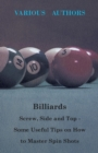 Billiards - Screw, Side and Top - Some Useful Tips on How to Master Spin Shots - eBook