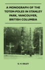 A Monograph of the Totem-Poles in Stanley Park, Vancouver, British Columbia - eBook