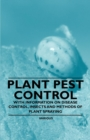 Plant Pest Control - With Information on Disease Control, Insects and Methods of Plant Spraying - eBook