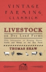Livestock on Dry Land Farms - With Information on Keeping Horses, Cattle and Sheep on the Dry Farm - eBook