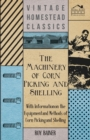The Machinery of Corn Picking and Shelling - With Information on the Equipment and Methods of Corn Picking and Shelling - eBook