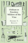 Oidium or Powdery Mildew of the Vine - eBook