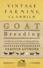 Goat Breeding - A Collection of Articles on Mating, Kidding, the Buck and Other Aspects of Goat Breeding - eBook