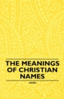 The Meanings of Christian Names - eBook