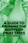 A Guide to Pruning the Roots of Fruit Trees - eBook