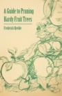 A Guide to Pruning Hardy Fruit Trees - eBook