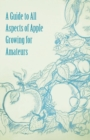 A Guide to All Aspects of Apple Growing for Amateurs - eBook
