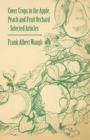 Cover Crops in the Apple, Peach and Fruit Orchard - Selected Articles - eBook