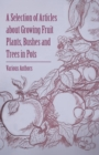 A Selection of Articles about Growing Fruit Plants, Bushes and Trees in Pots - eBook